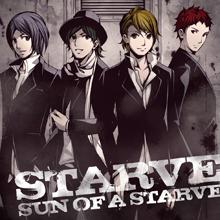 STARVE/SUN OF A STARVE