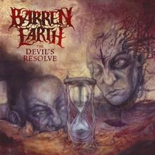 THE DEVIL'S RESOLVE/BARREN EARTH