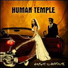 HALFWAY TO HEARTACHE/HUMAN TEMPLE