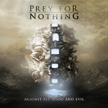 AGAINST ALL GOOD AND EVIL/PREY FOR NOTHING