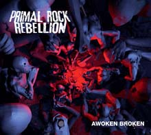 AWOKEN BROKEN/PRIMAL ROCK REBELLION