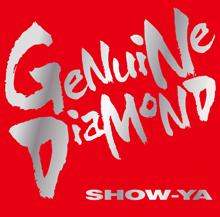 GENUINE DIAMOND/SHOW-YA
