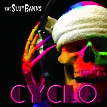 CYCLO/THE SLUT BANKS