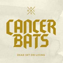 DEAD SET ON LIVING/CANCER BATS
