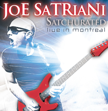SATCHURATED : FLIVE IN MONTREAL/JOE SATRIANI