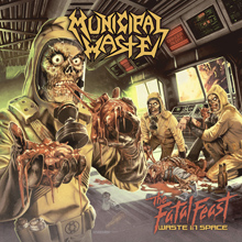 THE FATAL FEAST/MUNICIPAL WASTE