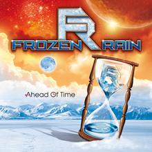 AHEAD OF TIME/FROZEN RAIN