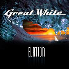 ELATION/GREAT WHITE