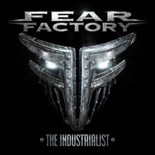 THE INDUSTRIALIST/FEAR FACTORY