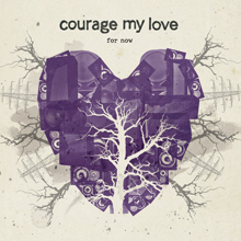 FOR NOW/COURAGE MY LOVE