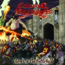 GLORY ON THE BATTLEFIELD/CRIMSON SHADOWS