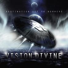DESTINATION SET TO NOWHERE/VISION DIVINE