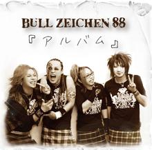 アルバム/BULL ZEICHEN 88