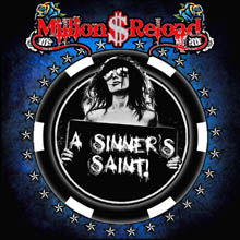 A SINNER'S SAINT!/MILLION DOLLAR RELOAD