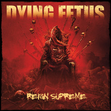 REIGN SUPREME/DYING FETUS