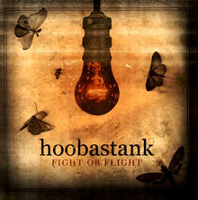 FIGHT OR FLIGHT/HOOBASTANK