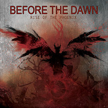 RISE OF THE PHOENIX/BEFORE THE DAWN
