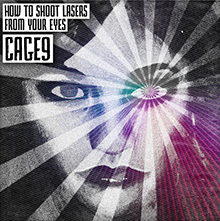 HOW TO SHOOT LASERS FROM YOUR EYES/CAGE9