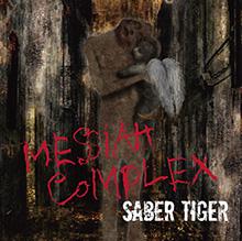 MESSIAH COMPLEX/SABER TIGER
