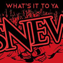 WHAT'S IT TO YA/SNEW