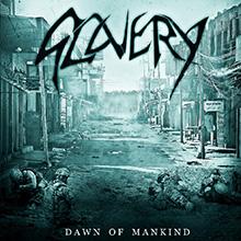 DAWN OF MANKIND/SLAVERY