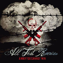 A WAR YOU CANNOT WIN/ALL THAT REMAINS