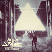 THE SECRETS TO LIFE/AT THE SKYLINES