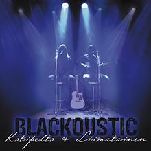BLACKOUSTIC/KOTIPELTO & LIIMATAINEN