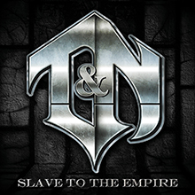SLAVE TO THE EMPIRE/T&N