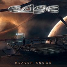 HEAVEN KNOWS/EDGE