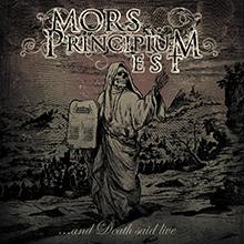 …AND DEATH SAID LIVE/MORS PRINCIPIUM EST