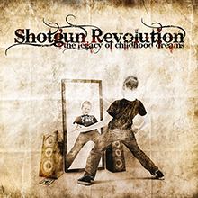 SHOTGUN REVOLUTION - THE LEGACY OF CHILDHOOD DREAM