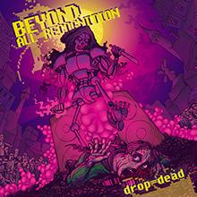 DROP=DEAD/BEYOND ALL RECOGNITION