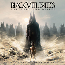 BLACK VEIL BRIDES/WRETCHED AND DIVINE