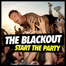 START THE PARTY/THE BLACKOUT