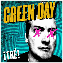 TRE!/GREEN DAY