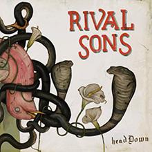 HEAD DOWN/RIVAL SONS