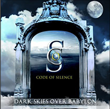 DARK SKIES OVER BABYLON/CODE OF SILENCE
