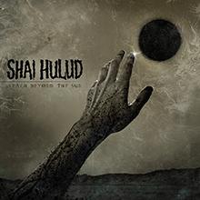 REACH BEYOND THE SUN/SHAI HULUD