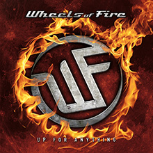 UP FOR ANYTHING/WHEELS OF FIRE
