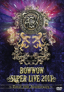 BOW WOW SUPER LIVE 2011〜Debut 35th Anniversary〜/BOW WOW