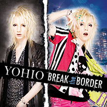 BREAK the BORDER/YOHIO