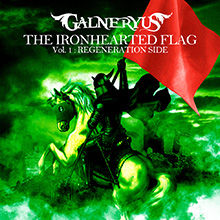 THE IRONHEARTED FLAG Vol.1: REGENERATION SIDE/GALNERYUS