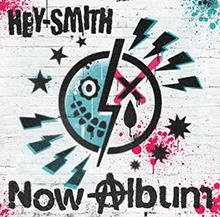 Now Album/HEY-SMITH