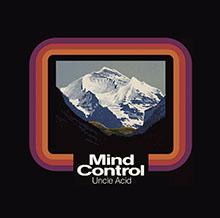 MIND CONTROL/UNCLE ACID&THE DEADBEATS