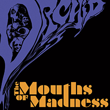 THE MOUTHS OF MADNESS/ORCHID