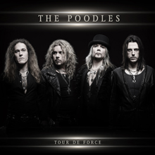 TOUR DE FORCE/THE POODLES