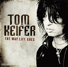 THE WAY LIFE GOES/TOM KEIFER