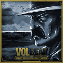 OUTLAW GENTLEMAN & SHADY LADIES/VOLBEAT