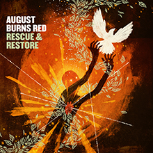 RESCUE & RESTORE/AUGUST BURNS RED
